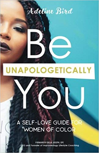 Be Unapologetically You By Adeline Bird