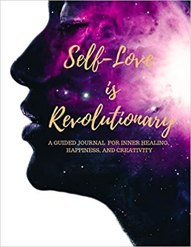 Self-Love is Revolutionary Journal